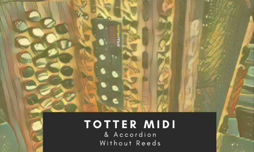 TOTTER-MIDI-in-accordion-without-reeds
